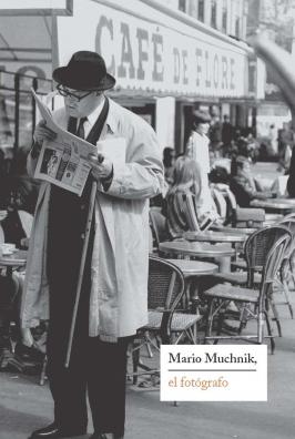 """Exposición: Mario Muchnik """"El Fotógrafo"""""""