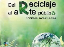 """Exposición """"Del reciclaje al arte público"""""""