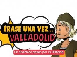 """""""Érase una vez... Valladolid"""""""