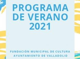 """Programa de Verano """"Valladolid, Fundación Municipal de Cultura"""""""