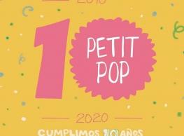 "Petit Pop ""Cumplimos 10 años"""
